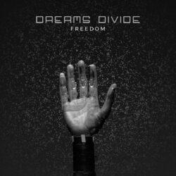 Dreams Divide - Freedom