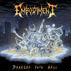 Embodiment - Dragged Into Hell