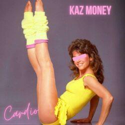 Kaz Money - Cardio