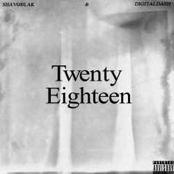 Shavo Blak & Digital Dash - Twenty Eighteen