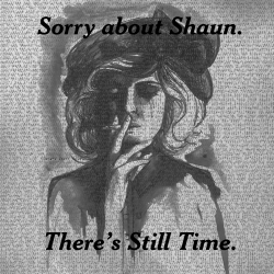 Sorry About Shaun - There's Still Time