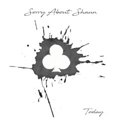 Sorry About Shaun - Today