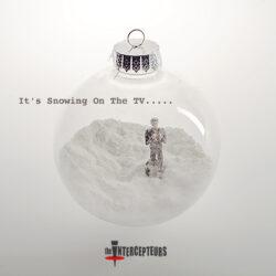 The Intercepteurs - It's Snowing on the TV
